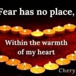 Fear has no place by Cheryl Marlene