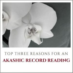 Top Three Reasons for an Akashic Record Reading by Cheryl Marlene