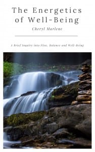 The Energetics of Well Being by Cheryl Marlene