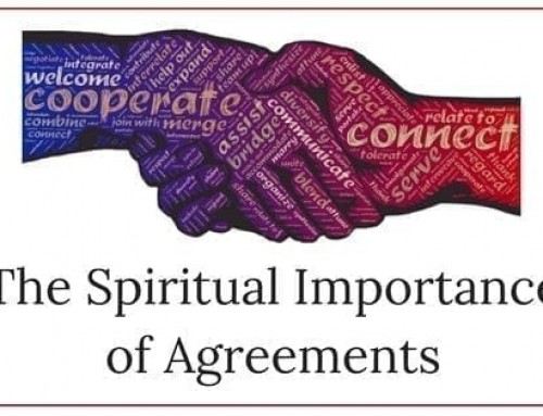 The Spiritual Importance of Agreements