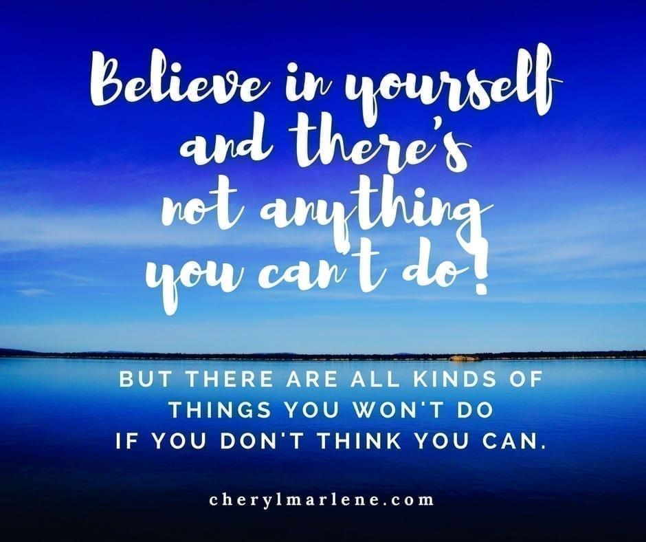 Believe in Yourself by Cheryl Marlene
