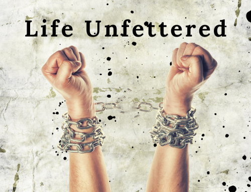 Life Unfettered