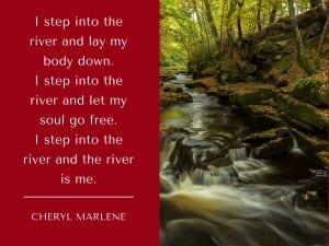 I Step Into the River by Cheryl Marlene