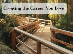 Creating the Career You Love Begins with YOU by Cheryl Marlene