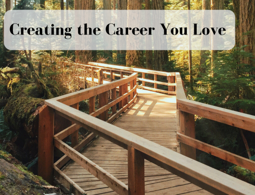 Creating the Career You Love Begins with YOU