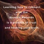 Trust and Truth in the Akashic Records by Cheryl Marlene