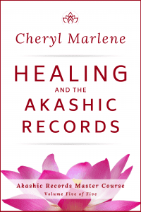 Healing and the Akashic Records by Cheryl Marlene