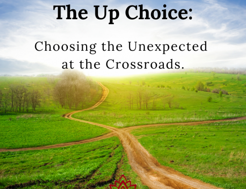 The Up Choice at the Crossroads