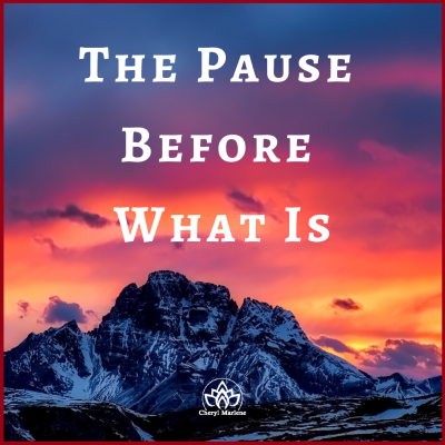 The Pause Before What Is by Cheryl Marlene