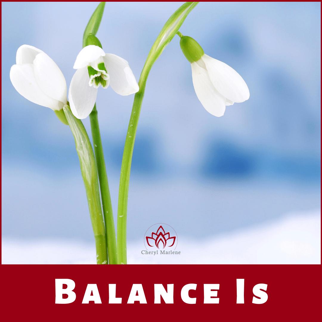 Balance IS by Cheryl Marlene