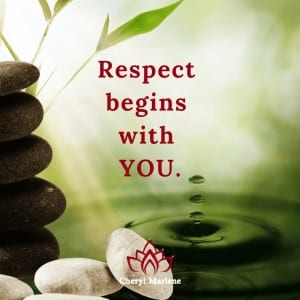 Respect Begins with You by Cheryl Marlene