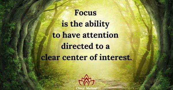 Focus Through Attention by Cheryl Marlene
