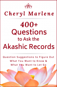 400+ Questions to Ask the Akashic Records by Cheryl Marlene.