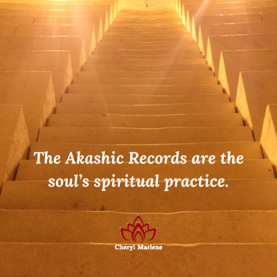 The Akashic Records are the Soul's Spiritual Practice by Cheryl Marlene