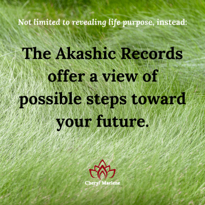 The Akashic Records Beyond Life Purpose by Cheryl Marlene