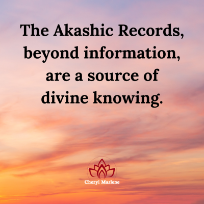 Beyond Information, the Knowing of the Akashic Records by Cheryl Marlene
