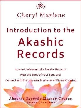 First Volume is Introduction to the Akashic Records by Cheryl Marlene