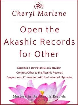 Volume Three is Open the Akashic Records for Other by Cheryl Marlene
