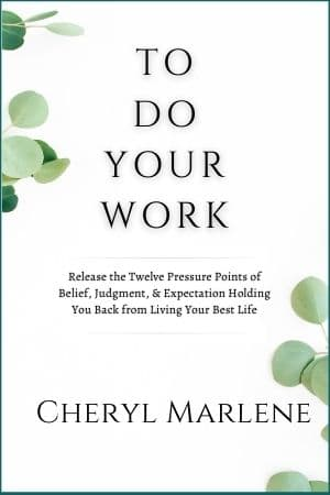 To Do Your Work by Cheryl Marlene