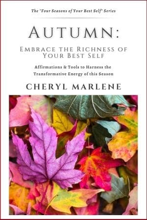 Autumn: Embrace the Richness of Your Best Self by Cheryl Marlene