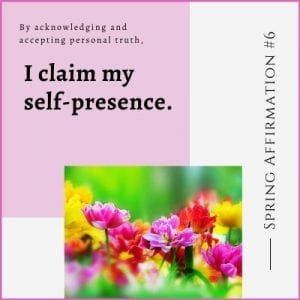 Spring Affirmation Week 6 by Cheryl Marlene