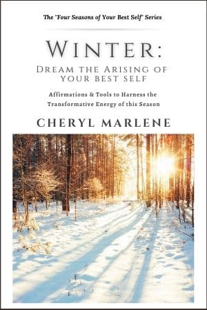 Winter: Dream the Arising of Your Best Self by Cheryl Marlene