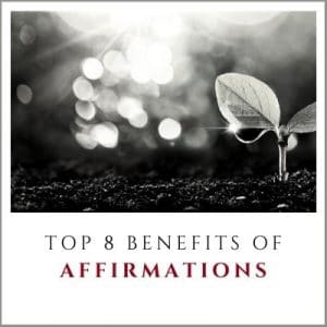 Top Eight Benefits of Affirmations by Cheryl Marlene