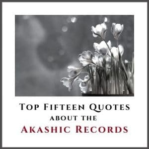Top Fifteen Quotes about the Akashic Records from Cheryl Marlene