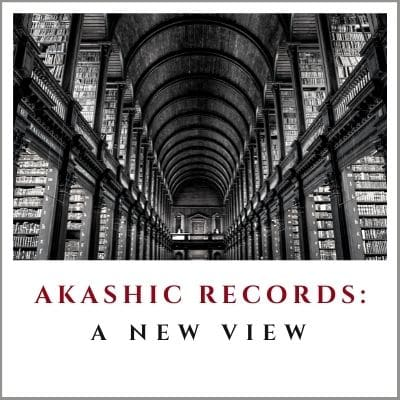 Akashic Records: A New View by Cheryl Marlene
