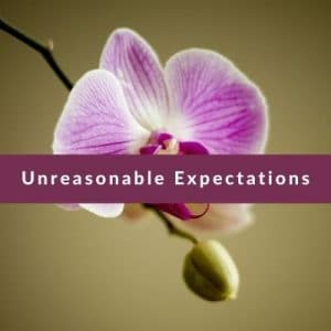 Best Affirmations for Unreasonable Expectation by Cheryl Marlene