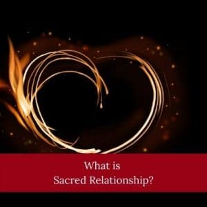 What is Sacred Relationship? by Cheryl Marlene