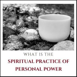 What is the Spiritual Practice of Personal Power by Cheryl Marlene