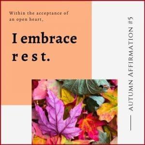 Autumn Affirmation Week 5 by Cheryl Marlene