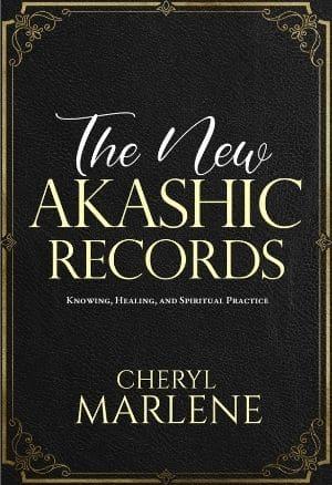 The New Akashic Records by Cheryl Marlene